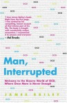 Man, Interrupted: Welcome to the Bizarre World of OCD, Where Once More is Never Enough - James Bailey