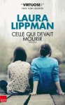 Celle qui devait mourir - Laura Lippman, Laurent Bury