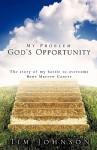 My Problem God's Opportunity - Tim Johnson