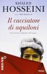 Il cacciatore di aquiloni - Khaled Hosseini, Isabella Vaj