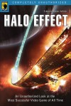 Halo Effect: An Unauthorized Look at the Most Successful Video Game of All Time - Glenn Yeffeth, Jennifer Thomason