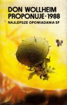 Don Wollheim proponuje 1988 - Robert Silverberg, Kate Wilhelm, Walter Jon Williams, Orson Scott Card, Pat Cadigan, Tanith Lee, Donald Allen Wollheim, Lucius Shepard, Pat Murphy, James Tiptree