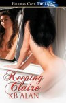 Keeping Claire - K.B. Alan