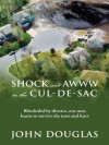 Shock and Awww in the Cul-de-Sac: Blind-sided by divorce, one man learns to survive the tears and fears - John Douglas