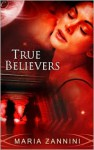 True Believers - Maria Zannini