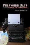 Pulpwood Days, Vol 2: Lives of the Pulp Writers - John Locke