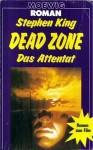 Dead Zone. Das Attentat - Alfred Dunkel, Stephen King