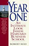 Year One: An Intimate Look Inside Harvard Business School - Robert Reid