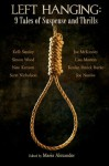 Left Hanging: 9 Tales of Suspense and Thrills - Maria Alexander, Scott Nicholson, Joe McKinney, Joseph Nassise, Lisa Morton, Kealan Patrick Burke, Simon Wood, Kelli Stanley, Nate Kenyon