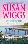 Dockside (Lakeshore Chronicles #3) - Susan Wiggs