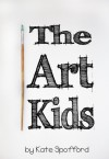 The Art Kids - Kate Spofford