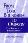 From Topic Boundaries to Omission: New Research on Interpretation - Melanie Metzger, Melanie Metzger, Steven Collins, Valerie Dively, Stephen Collins