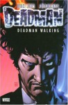 Deadman, Vol. 1: Deadman Walking - Bruce Jones, John Watkiss