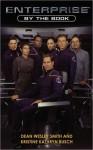Enterprise by the Book - Dean Wesley Smith, Kristine Kathryn Rusch, Brannon Braga, Gene Roddenberry