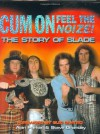 "Cum on, Feel the Noize: The Story of ""Slade"" - Alan G. Parker"