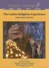 The Latino Religious Experience: People of Faith and Vision - Kenneth McIntosh