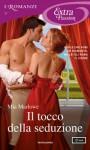 Il tocco della seduzione (I Romanzi Extra Passion) (Italian Edition) - Giuliano Claudio Acunzoli, Mia Marlowe