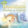 Bedtime Stories and Prayers (Little Blessings) - Kathleen Long Bostrom, Dandi Daley Mackall, Elena Kucharik