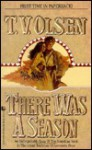 There Was a Season - Theodore V. Olsen
