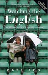 Watching the English: The Hidden Rules of English Behaviour - Kate Fox