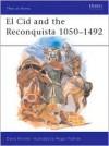 El Cid and the Reconquista 1050-1492 - David Nicolle, Angus McBride