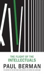 The Flight of the Intellectuals - Paul Berman
