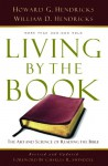 Living By the Book: The Art and Science of Reading the Bible - Howard G. Hendricks, Charles R. Swindoll, William D. Hendricks