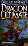 Dragon Ultimate - Christopher Rowley