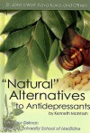 Natural Alternatives to Antidepressants: St. John's Wort, Kava Kava, and Others (Antidepressants) - Kenneth McIntosh