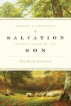 Salvation Accomplished By The Son: The Work Of Christ - Robert A. Peterson