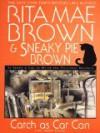 Catch As Cat Can (Mrs. Murphy, #10) - Rita Mae Brown, Sneaky Pie Brown