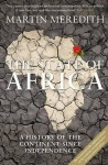 State of Africa: A History of the Continent Since Independence - Martin Meredith