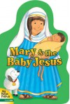 Mary & the Baby Jesus - Alice Joyce Davidson