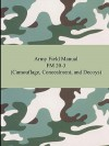 Army Field Manual FM 20-3 (Camouflage, Concealment, and Decoys) - U.S. Department of the Army