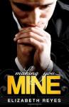 Making You Mine - Elizabeth Reyes