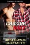Chasing Matt - Nikka Michaels, Eileen Griffin