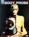 Body Probe : Torture Garden 2 - Mutant Flesh and Cyber Primitives - David Wood