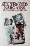 All the Old Bargains - Benjamin M. Schutz