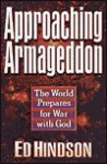 Approaching Armageddon: The World Prepares for War with God - Ed Hindson