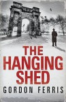 The Hanging Shed - Gordon Ferris