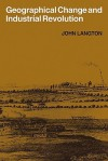 Geographical Change and Industrial Revolution: Coalmining in South West Lancashire 1590 1799 - John Langton