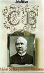 C.B.: A Life of Sir Henry Campbell-Bannerman - John Wilson