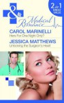 Hers for One Night Only? / Unlocking the Surgeon's Heart - Carol Marinelli, Jessica Matthews