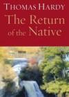The Return of the Native (Audio) - Thomas Hardy, Jill Masters
