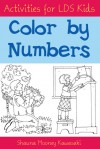 Activities for LDS Kids: Color by Numbers - Shauna Mooney Kawasaki