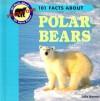 101 Facts about Polar Bears - Julia Barnes