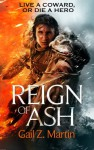 Reign of Ash: Book 2 of the Ascendant Kingdoms Saga - Gail Z. Martin