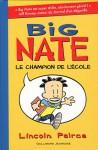 Big Nate, le champion de l'école - Lincoln Peirce, Jean-François Ménard