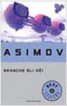 Neanche gli dei - Isaac Asimov, Beata della Frattina, Giuseppe Lippi