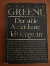 Der stille Amerikaner/ Ich klage an - Graham Greene